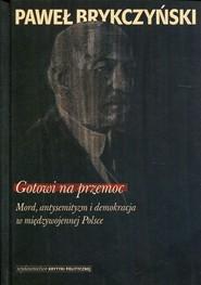 okładka Gotowi na przemoc Mord, antysemityzm i demokracja w międzywojennej Polsce, Książka | Paweł Brykczyński