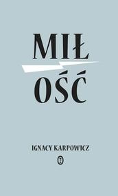 okładka Miłość, Książka | Ignacy Karpowicz