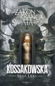 okładka Zakon Krańca Świata Tom 2, Książka | Maja Lidia Kossakowska
