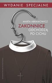 okładka Zakonnice odchodzą po cichu Wydanie specjalne, Książka | Marta Abramowicz
