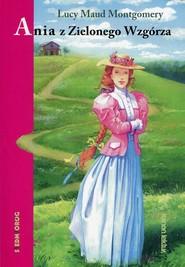 okładka Ania z Zielonego Wzgórza, Książka   Lucy Maud Montgomery