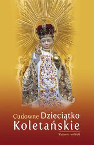 okładka Cudowne Dzieciątko Koletańskie, Książka | Pytlarz Katarzyna