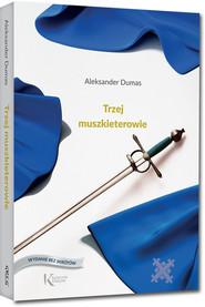 okładka Trzej muszkieterowie, Książka   Aleksander  Dumas