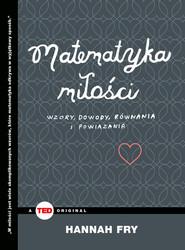 okładka Matematyka miłości Wzory, dowody, równania i powiązania, Książka | Fry Hannah