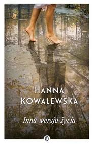 okładka Inna wersja życia, Książka | Hanna Kowalewska