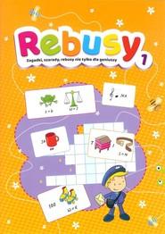 okładka Rebusy 1 Zagadki, szarady, rebusy nie tylko dla geniuszy, Książka |