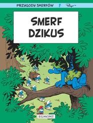 okładka Smerf Dzikus, Książka   Luc Parthoens, Thierry Culliford, Alain Maury