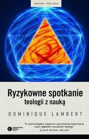 okładka Ryzykowne spotkanie teologii z nauką, Książka | Dominique Lambert