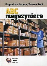 okładka ABC magazyniera, Książka | Eugeniusz Januła, Teresa Truś