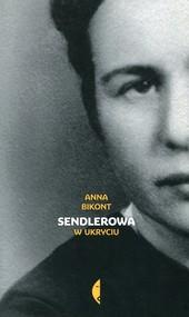 okładka Sendlerowa w ukryciu, Książka | Anna Bikont