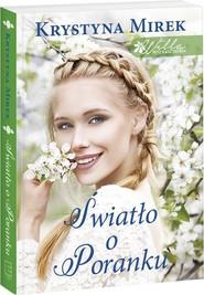 okładka Willa pod kasztanem 2 Światło o poranku, Książka | Krystyna Mirek