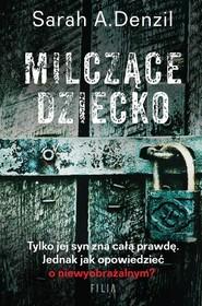 okładka Milczące dziecko, Książka | Denzil Sarah A.