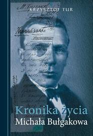 okładka Kronika życia Michała Bułgakowa, Książka | Tur Krzysztof