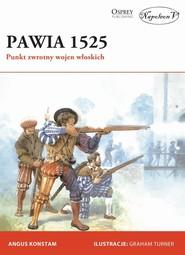 okładka Pawia 1525 Punkt zwrotny wojen włoskich, Książka | Angus Konstam