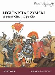 okładka Legionista rzymski 58 przed Chr. - 69 po Chr., Książka | Ross Cowan
