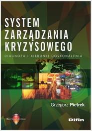 okładka System zarządzania kryzysowego Diagnoza i kierunki doskonalenia, Książka | Pietrek Grzegorz