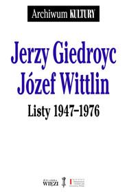 okładka Jerzy Giedroyc Józef Wittlin Listy 1947-1976, Książka | Jerzy Giedroyc, Józef  Wittlin