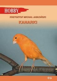 okładka Kanarki, Książka | Krzysztof Michał Jabłoński