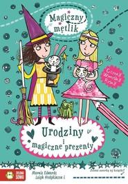 okładka Urodziny i magiczne prezenty - Magiczny mętlik, Książka | Edwards Marnie