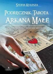okładka Podręcznik Tarota Arkana Małe Jak Wędrowiec zostaje Mistrzem, Książka | Kulesza Sylwia
