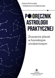 okładka Podręcznik astrologii praktycznej Znaczenie planet w horoskopie urodzeniowym, Książka | Jolanta Romualda Gałązkiewicz-Gołębiewska