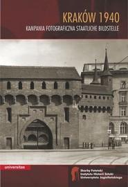 okładka Kraków 1940 Kampania fotograficzna Staatliche Bildstelle, Książka | Walanus Wojciech