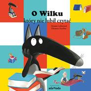 okładka O Wilku który nie lubił czytać, Książka | Lallemand Orianne