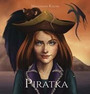 okładka Piratka, Książka | Magdalena Kalupa