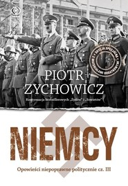okładka Niemcy Opowieści niepoprawne politycznie cz.III, Książka | Piotr Zychowicz