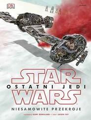 okładka Star Wars Ostatni Jedi Niesamowite przekroje, Książka |