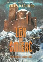 okładka Lek na śmierć Więzień labiryntu Tom 3, Książka | James Dashner