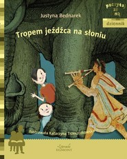 okładka Tropem jeźdźca na słoniu, Książka | Justyna Bednarek