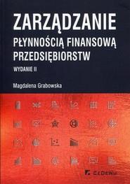 okładka Zarządzanie płynnością finansową przedsiębiorstw, Książka | Grabowska Magdalena