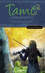 okładka Tami z krainy pięknych Koni Tom 3 Magiczna Kapadoclandia, Książka   Renata  Klamerus