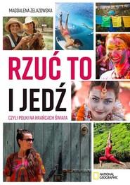okładka Rzuć to i jedź czyli Polki na krańcach świata, Książka | Magdalena Żelazowska