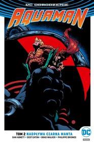 okładka Aquaman Tom 2 Nadpływa Czarna Manta, Książka | Dan Abnett, Scot Eaton, Brad Walker, Philippe Briones