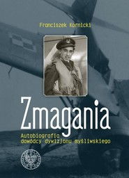 okładka Zmagania Autobiografia dowódcy dywizjonu myśliwskiego, Książka | Kornicki Franciszek