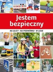 okładka Jestem bezpieczny Na ulicy, na podwórku, w lesie, Książka | Jarosław Górski