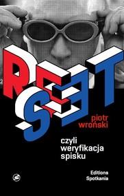 okładka Reset czyli weryfikacja spisku, Książka | Piotr Wroński