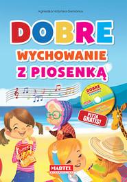 okładka Dobre wychowanie z piosenką + CD, Książka   Agnieszka Nożyńska-Demianiuk