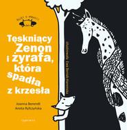 okładka Tęskniący Zenon i żyrafa, która spadła z krzesła Bajki o empatii, Książka | Joanna Berendt, Aneta Ryfczyńska