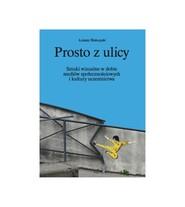 okładka Prosto z ulicy, Książka | Biskupski Łukasz