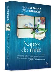 okładka Napisz do mnie, Książka | Lidia Liszewska, Robert  Kornacki