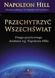 okładka Przechytrzyć Wszechświat, Książka | Napoleon Hill