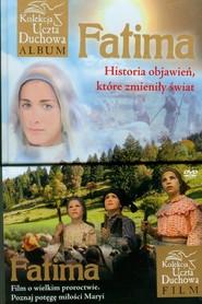 okładka Fatima Historia objawień, które zmieniły świat z DVD, Książka | Murzańska Aleksandra