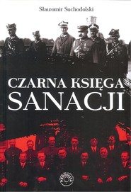 okładka Czarna Księga Sanacji, Książka | Suchodolski Sławomir