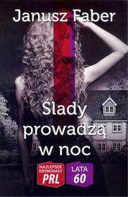 okładka Ślady prowadzą w noc, Książka | Faber Janusz
