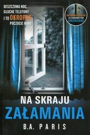 okładka Na skraju załamania, Książka | B.A. Paris