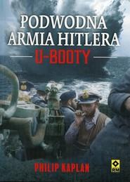 okładka Podwodna armia Hitlera U-Booty, Książka | Philip Kaplan
