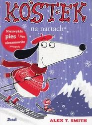 okładka Kostek na nartach, Książka | Alex T. Smith